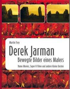 Derek-Jarman-Bewegte-Bilder-eines-Malers-Buch-Martin-Frey-Deutsch